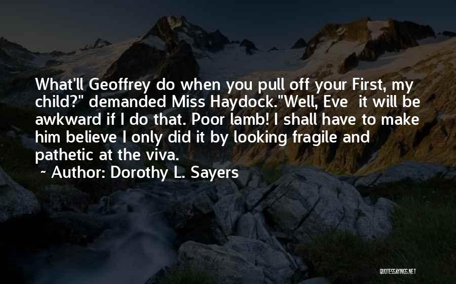 When You Miss Him Quotes By Dorothy L. Sayers