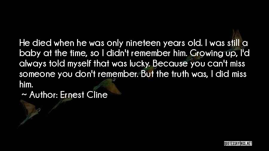When You Miss Him Quotes By Ernest Cline