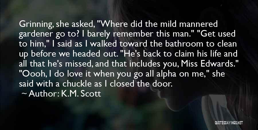 When You Miss Him Quotes By K.M. Scott