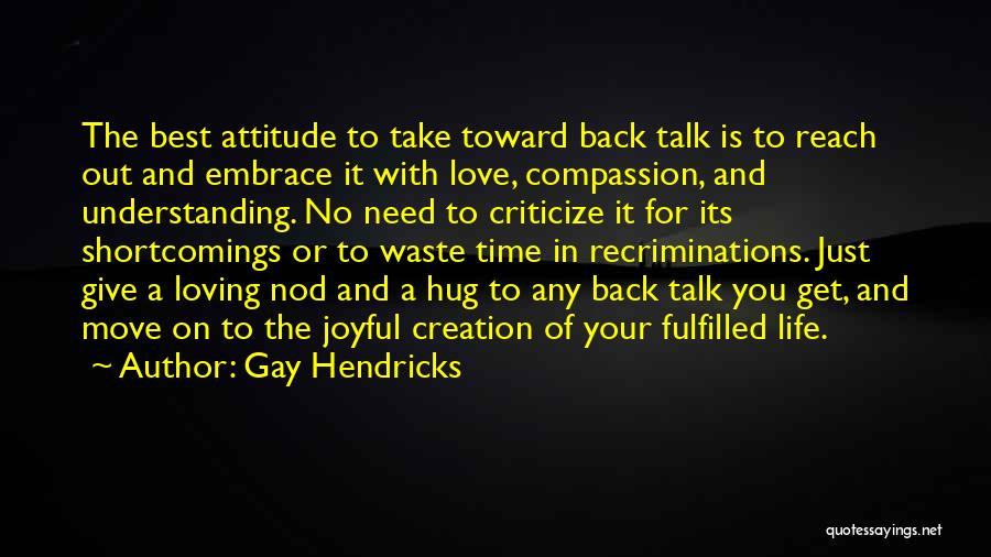 When You Need A Hug Quotes By Gay Hendricks