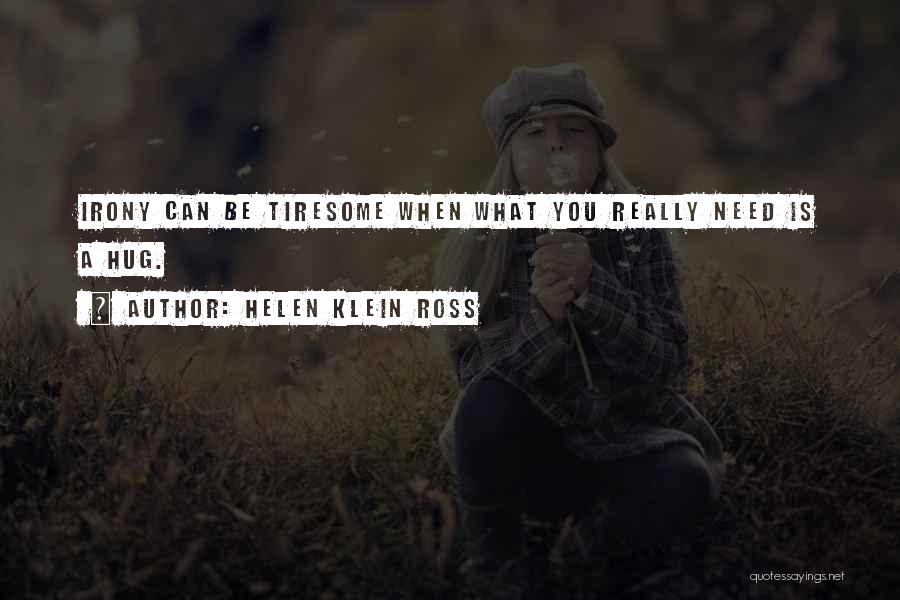 When You Need A Hug Quotes By Helen Klein Ross
