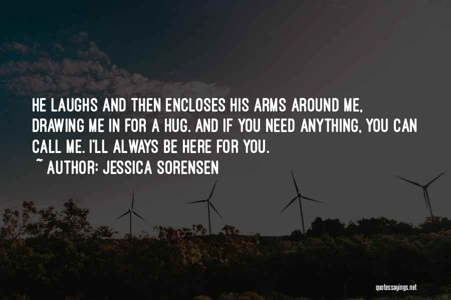 When You Need A Hug Quotes By Jessica Sorensen