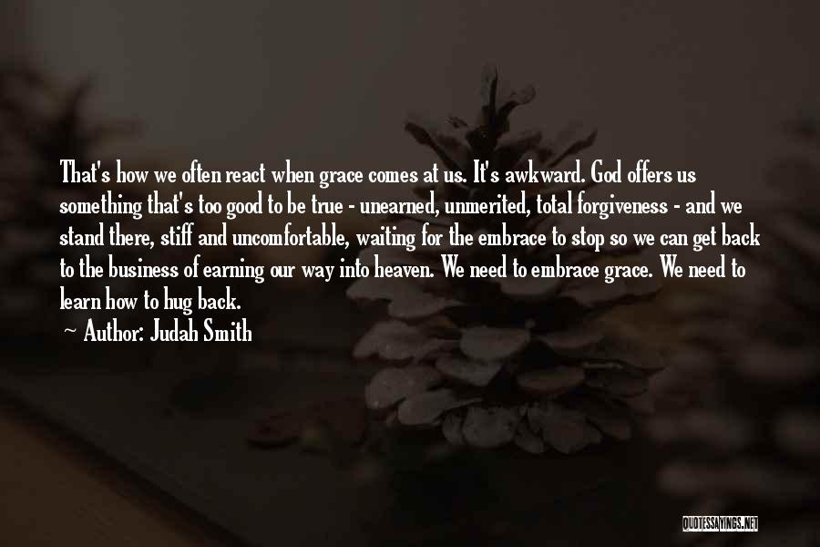 When You Need A Hug Quotes By Judah Smith