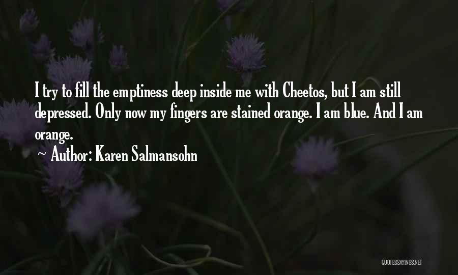 When You Need A Hug Quotes By Karen Salmansohn