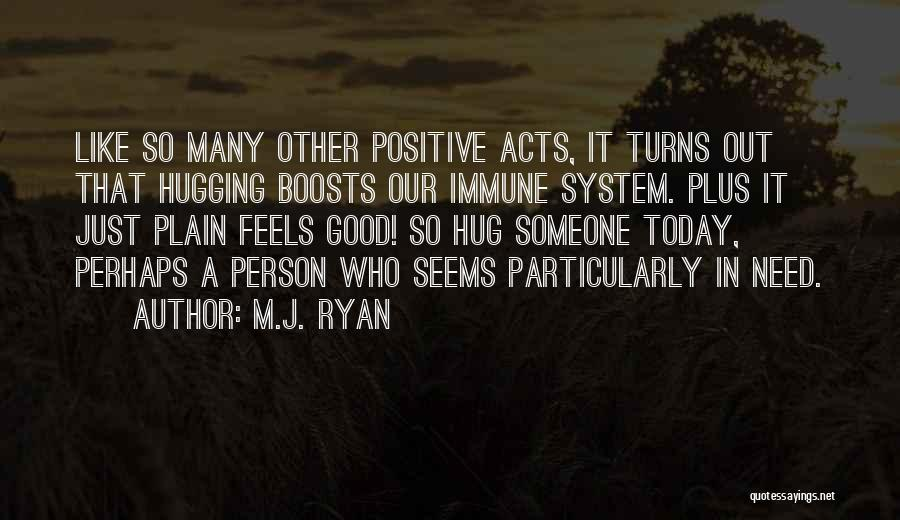 When You Need A Hug Quotes By M.J. Ryan