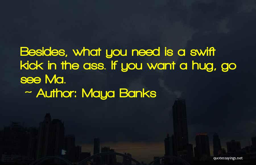 When You Need A Hug Quotes By Maya Banks