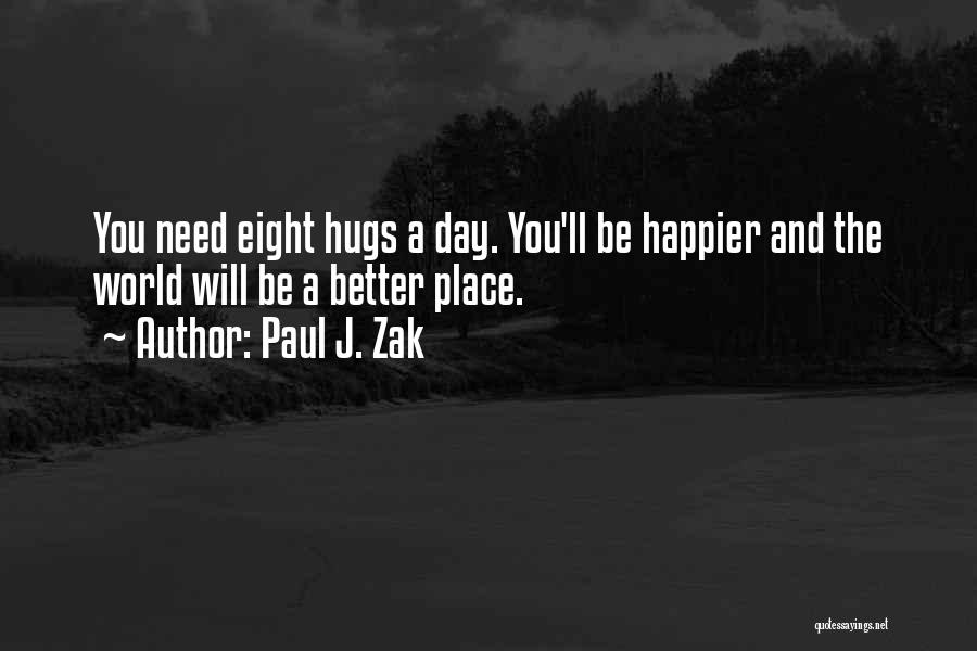 When You Need A Hug Quotes By Paul J. Zak