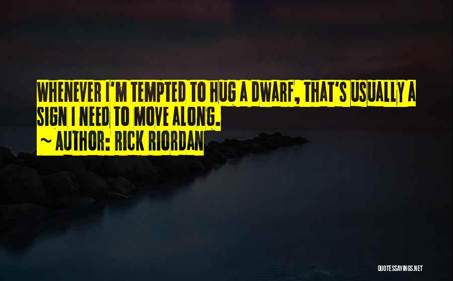 When You Need A Hug Quotes By Rick Riordan
