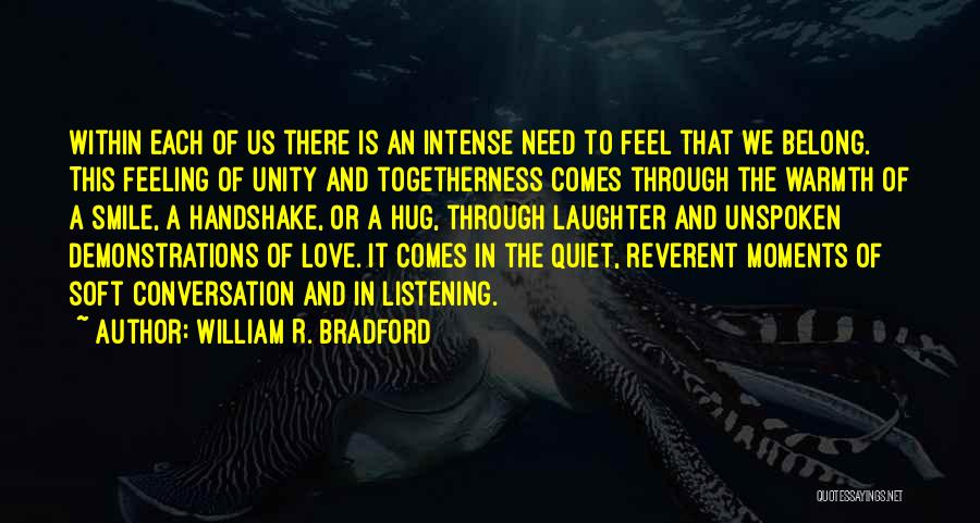 When You Need A Hug Quotes By William R. Bradford
