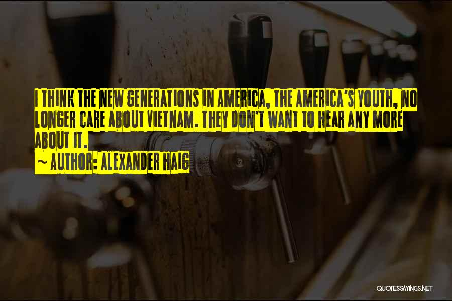 When You No Longer Care Quotes By Alexander Haig