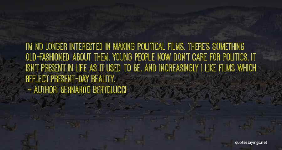 When You No Longer Care Quotes By Bernardo Bertolucci