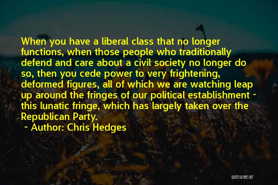 When You No Longer Care Quotes By Chris Hedges
