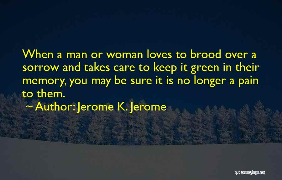 When You No Longer Care Quotes By Jerome K. Jerome