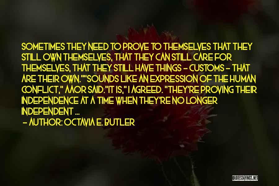 When You No Longer Care Quotes By Octavia E. Butler