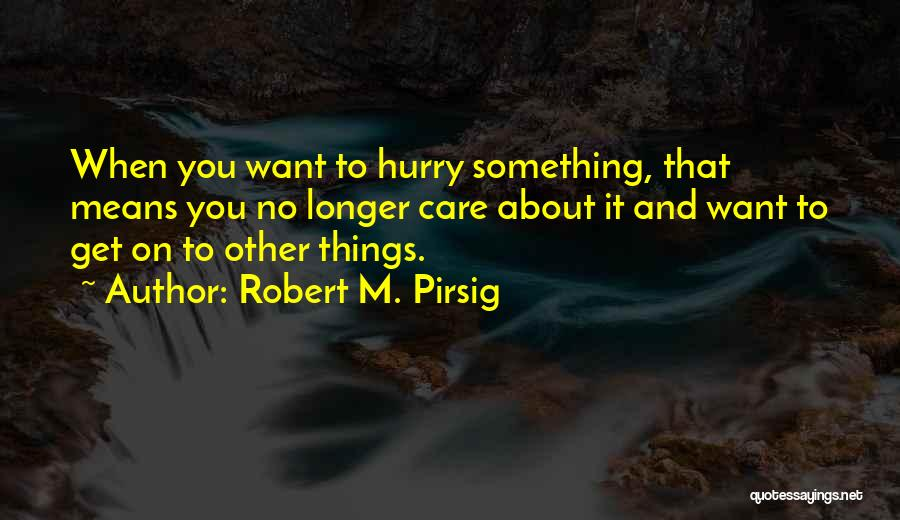 When You No Longer Care Quotes By Robert M. Pirsig