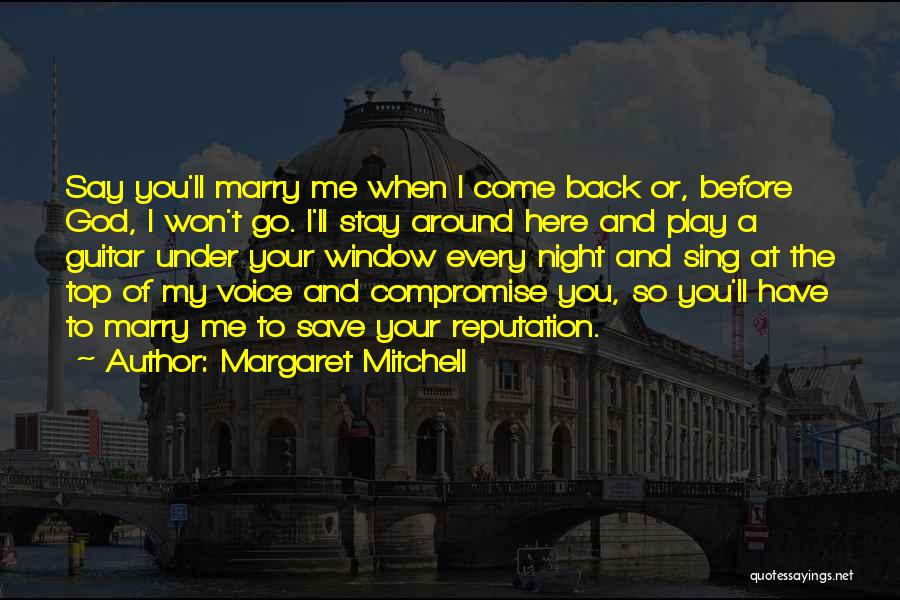 When You Sing To Me Quotes By Margaret Mitchell
