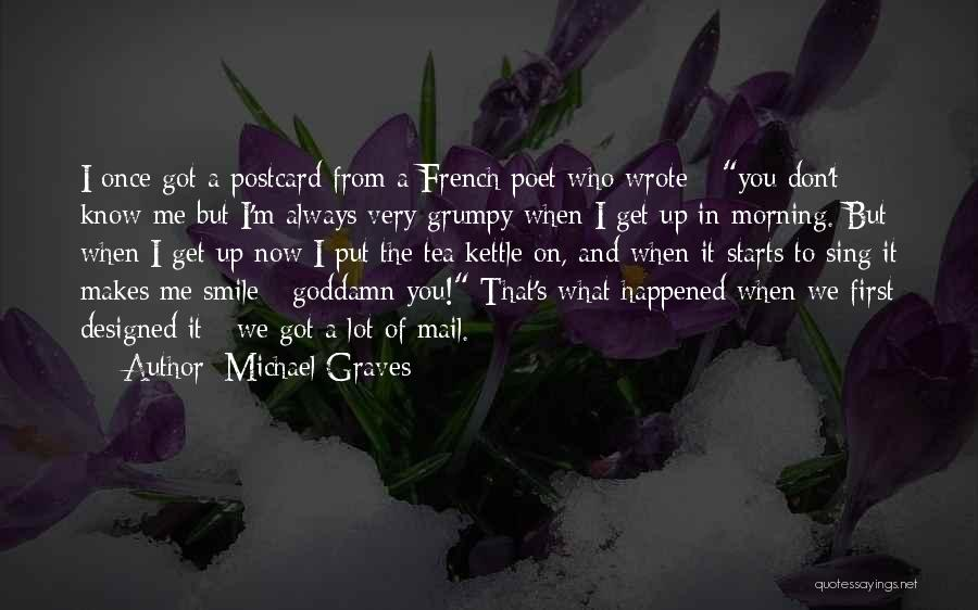 When You Sing To Me Quotes By Michael Graves