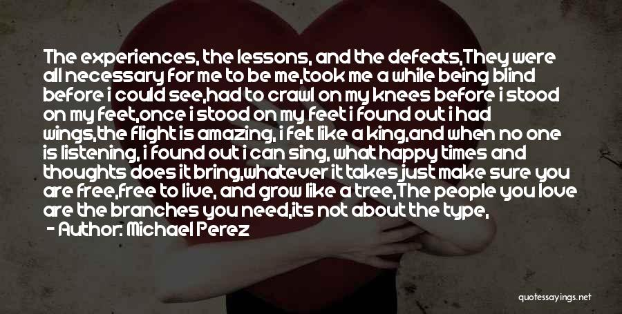 When You Sing To Me Quotes By Michael Perez