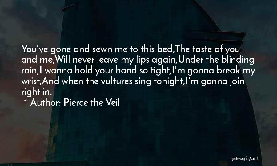 When You Sing To Me Quotes By Pierce The Veil