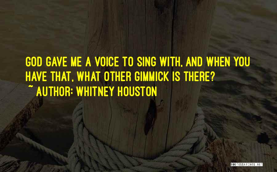 When You Sing To Me Quotes By Whitney Houston