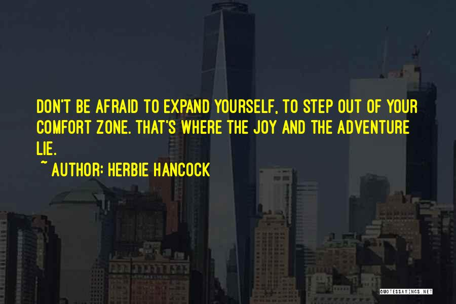 When You Step Out Of Your Comfort Zone Quotes By Herbie Hancock