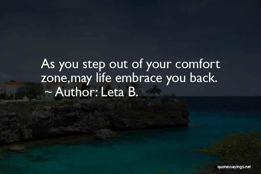 When You Step Out Of Your Comfort Zone Quotes By Leta B.