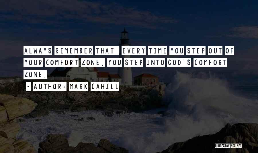 When You Step Out Of Your Comfort Zone Quotes By Mark Cahill