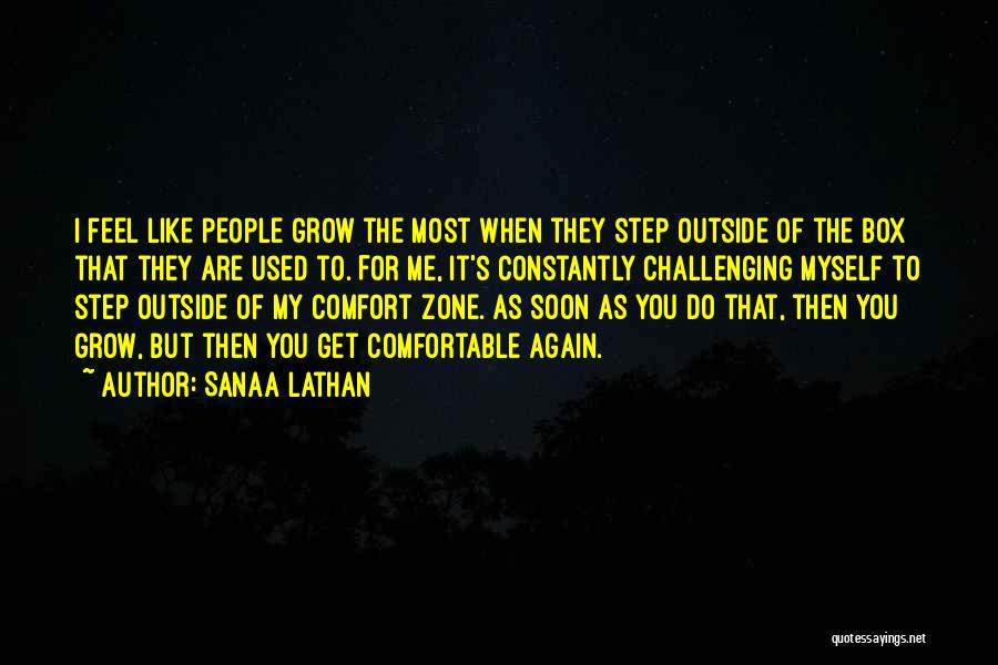 When You Step Out Of Your Comfort Zone Quotes By Sanaa Lathan