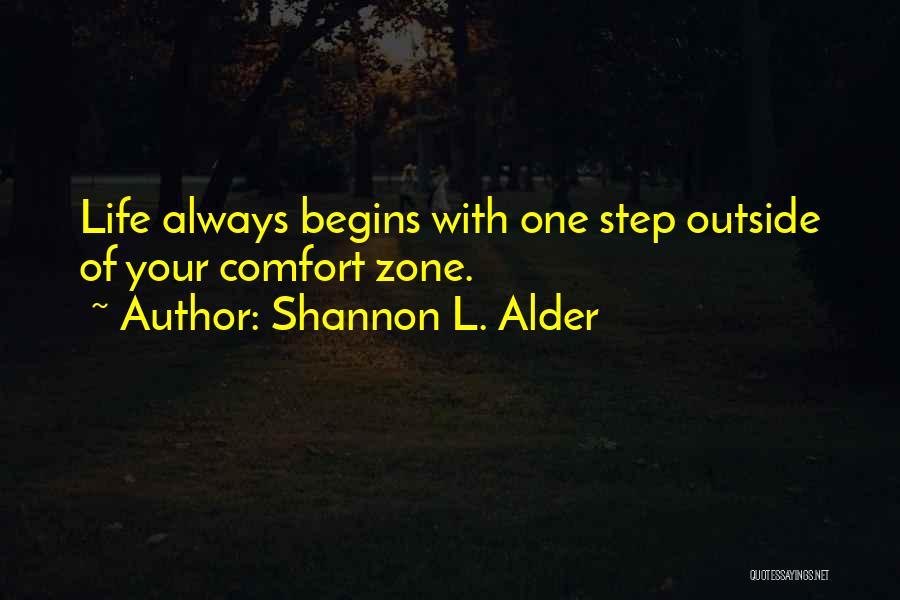 When You Step Out Of Your Comfort Zone Quotes By Shannon L. Alder