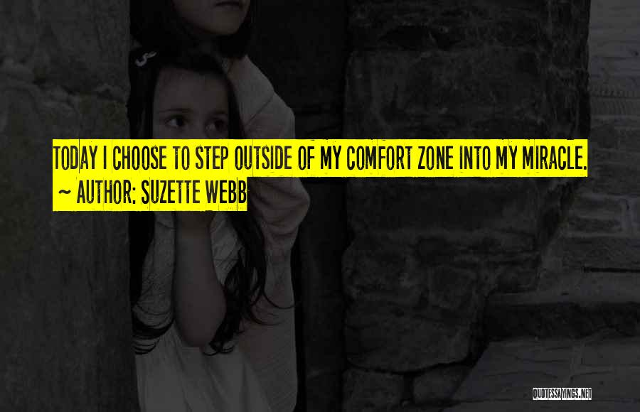 When You Step Out Of Your Comfort Zone Quotes By Suzette Webb