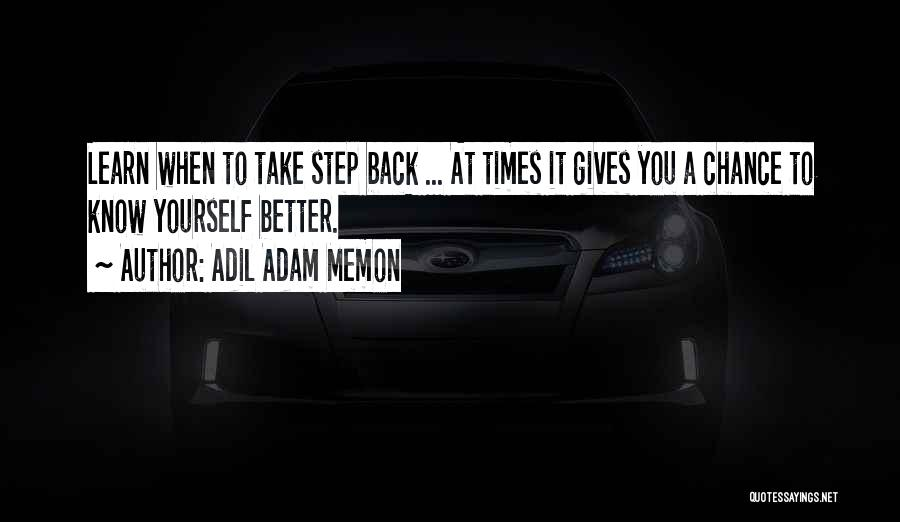 When You Take A Step Back Quotes By Adil Adam Memon