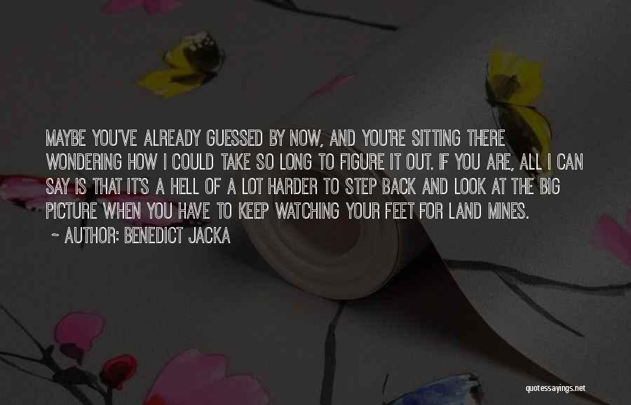 When You Take A Step Back Quotes By Benedict Jacka