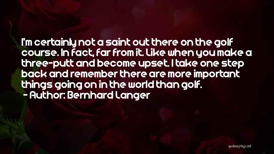 When You Take A Step Back Quotes By Bernhard Langer