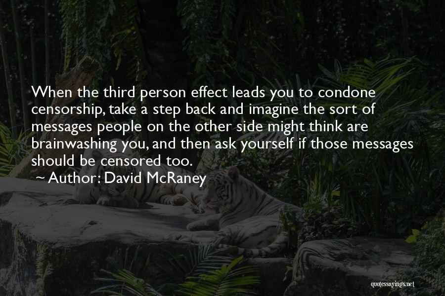 When You Take A Step Back Quotes By David McRaney