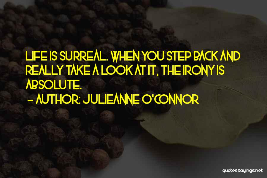 When You Take A Step Back Quotes By Julieanne O'Connor