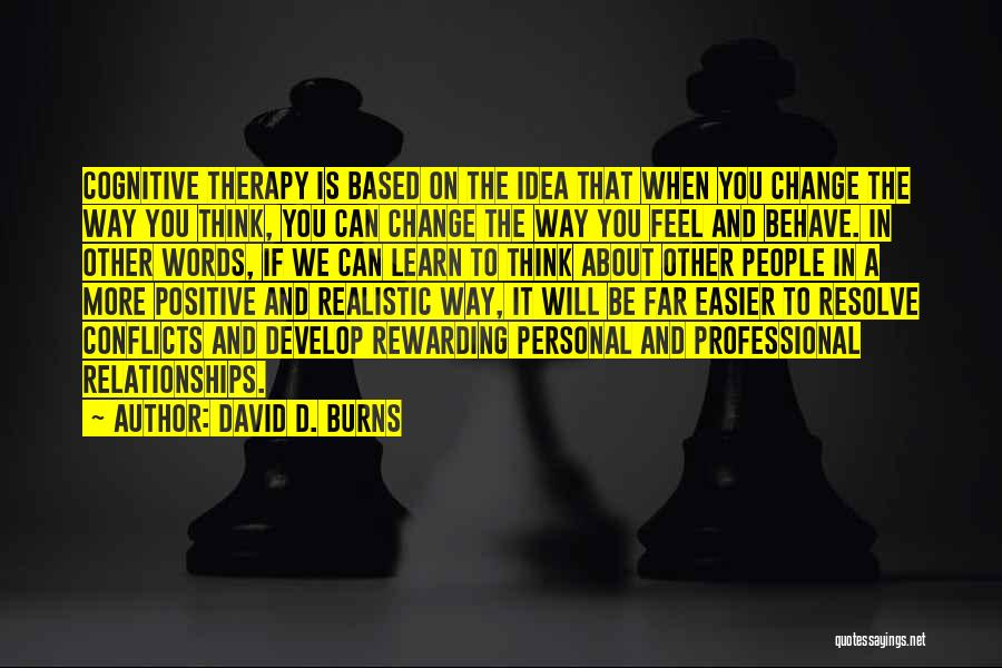 When You Think Positive Quotes By David D. Burns