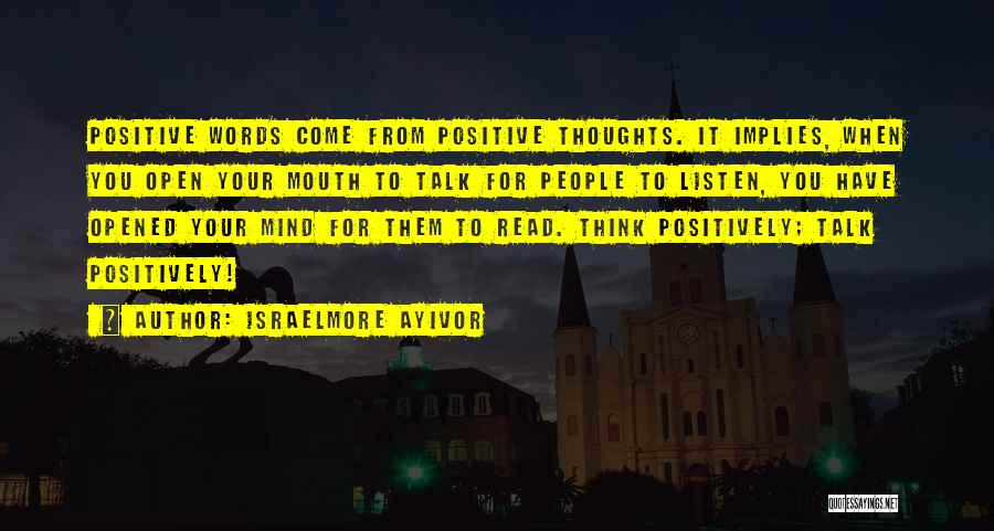 When You Think Positive Quotes By Israelmore Ayivor