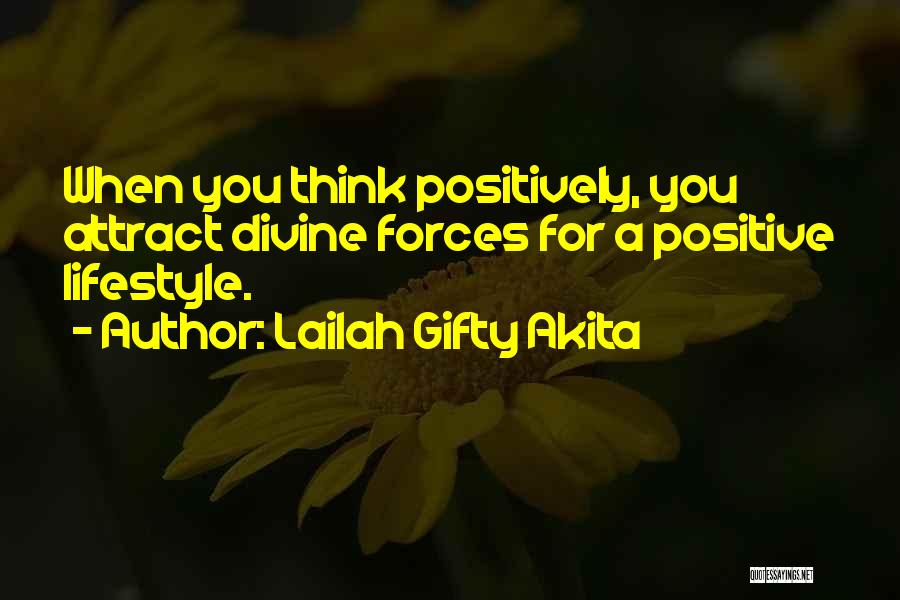 When You Think Positive Quotes By Lailah Gifty Akita