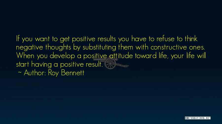 When You Think Positive Quotes By Roy Bennett