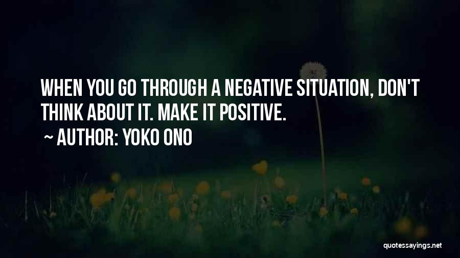 When You Think Positive Quotes By Yoko Ono