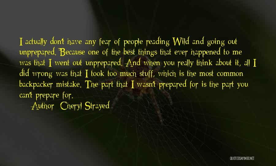 When You Think Too Much Quotes By Cheryl Strayed