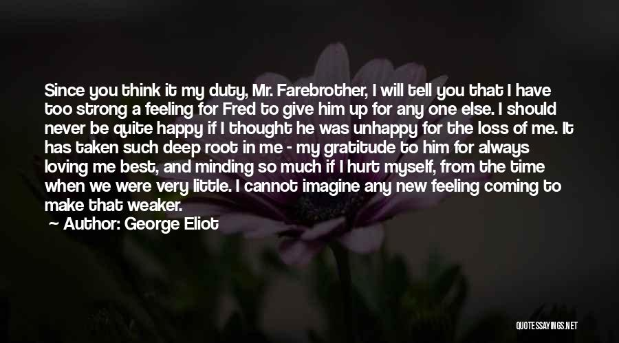 When You Think Too Much Quotes By George Eliot