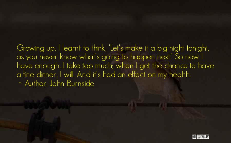When You Think Too Much Quotes By John Burnside