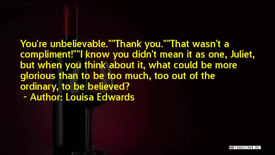 When You Think Too Much Quotes By Louisa Edwards