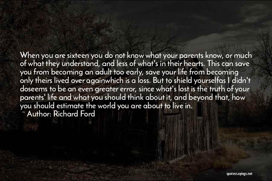 When You Think Too Much Quotes By Richard Ford