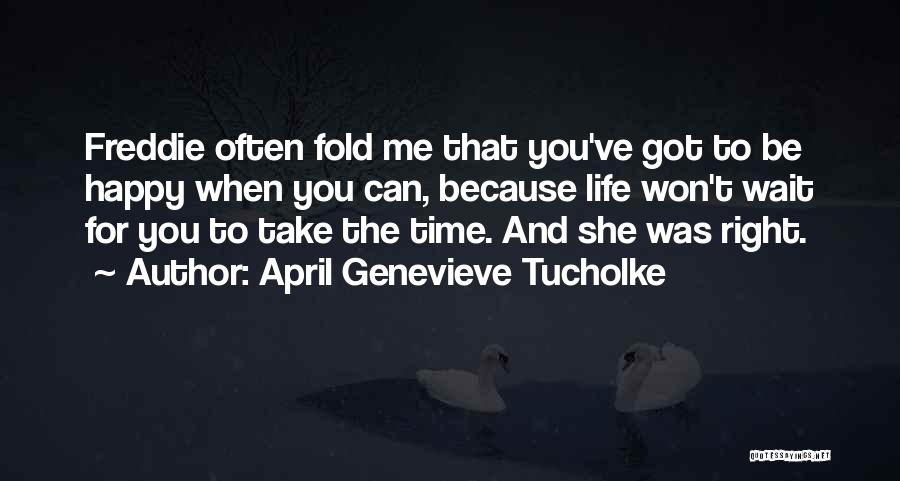 When You Wait Quotes By April Genevieve Tucholke