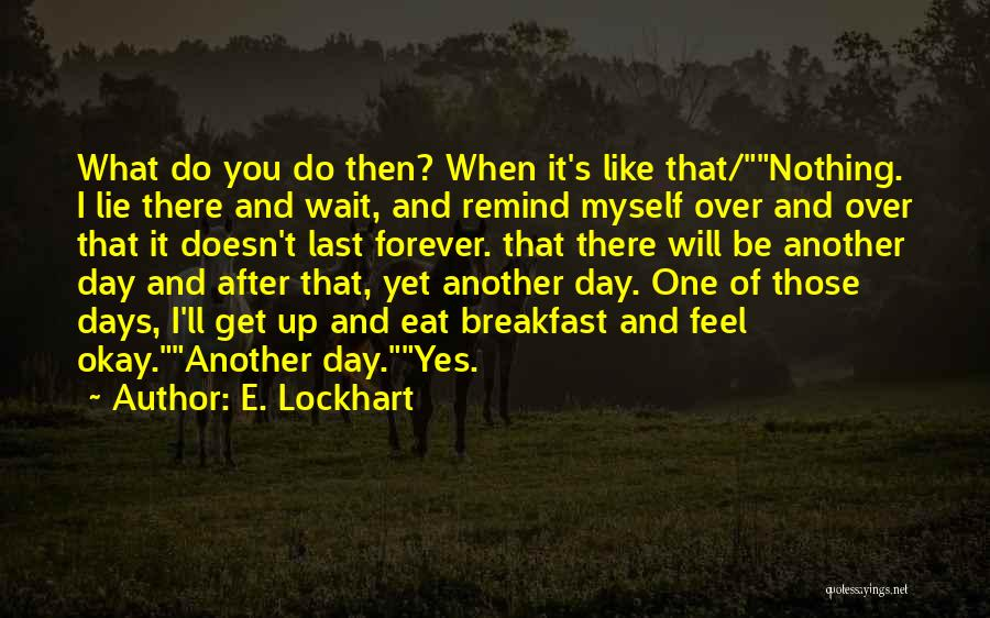 When You Wait Quotes By E. Lockhart