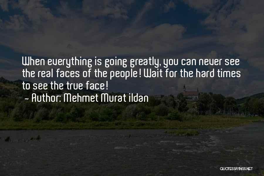 When You Wait Quotes By Mehmet Murat Ildan