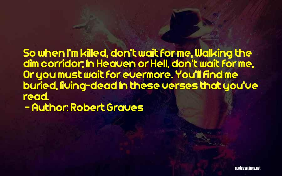 When You Wait Quotes By Robert Graves