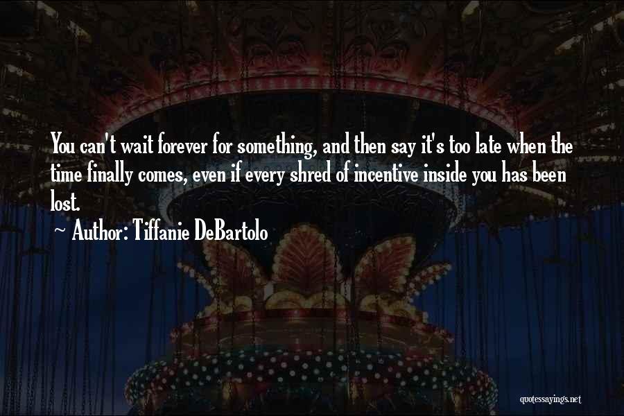 When You Wait Quotes By Tiffanie DeBartolo